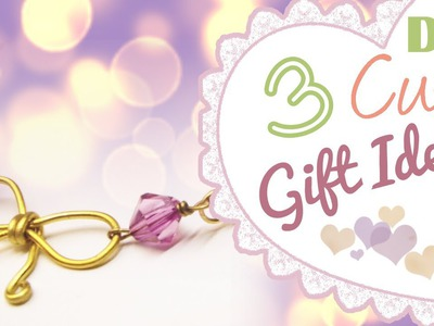 DIY: 3 Cute Gift Ideas | Birthday | Valentine's Day | ♥