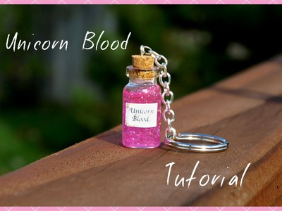 Easy Unicorn Blood Keychain Tutorial Mini Glass Bottle Vial Charm Beginner