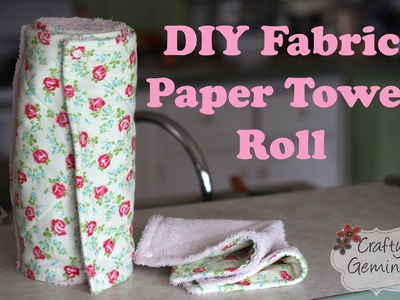 "Fabric ""Paper"" Towel Roll-  DIY Tutorial"