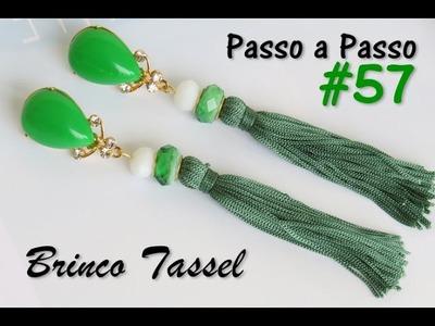 Passo a Passo #57: Brinco Tassel