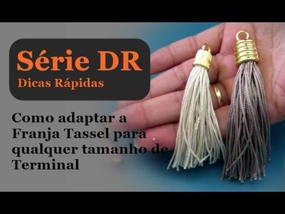 Serie DR | Dicas Rápidas: Como adaptar a Franja Tassel em qualquer tamanho de Terminal