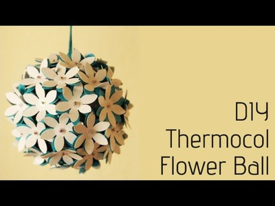 Thermocol Crafts - How to make a flower ball