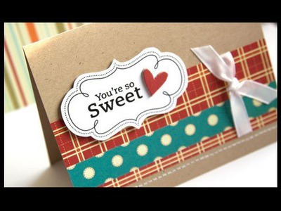 You're So Sweet - Make a Card Monday #62