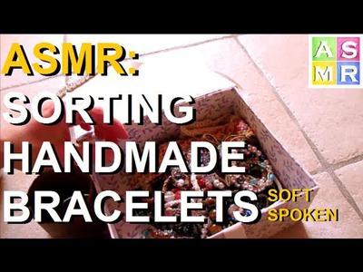 ASMR: Sorting Handmade Bracelets, Soft Spoken
