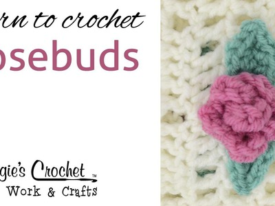 Crochet Beginner Lesson Learn How to: Crochet Rosebuds - Right Handed