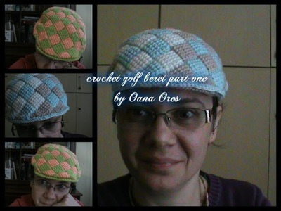 Crochet golf beret first part