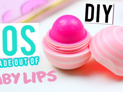 DIY EOS LIP BALM using BABY LIPS!