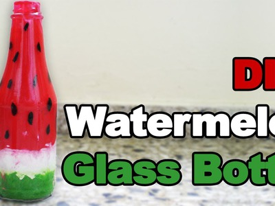 DIY: Watermelon Glass Bottle