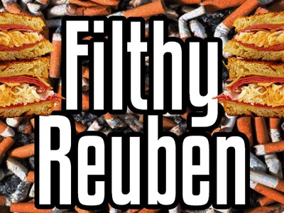 Filthy Reuben - Shart Week Day 4 - Epic Meal Time