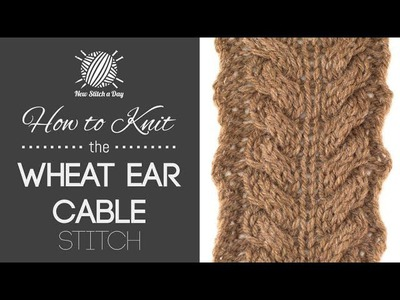 How to Knit the Wheat Ear Cable Stitch