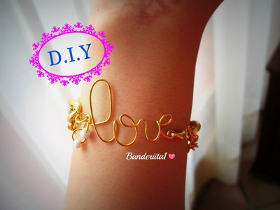 Pulsera (LOVE) Tutorial DIY