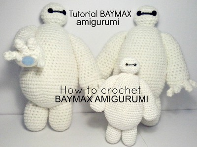 Tutorial BAYMAX big hero 6 | HOW TO CROCHET BAYMAX AMIGURUMI - PART I