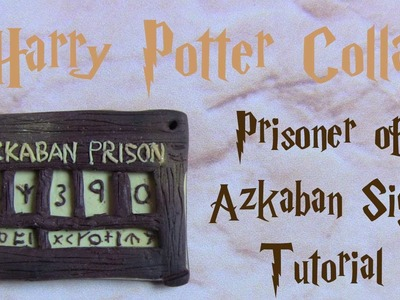 Azkaban Prison Sign Polymer Clay Tutorial ● Harry Potter Collab