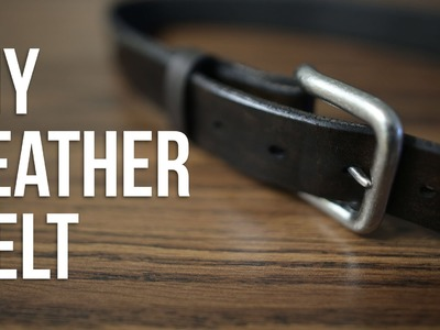 How To Make A Leather Belt - DIY Leather Belt
