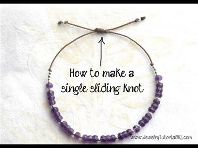 How to Make a Sliding Knot (single knot) - jewelry making tutorial