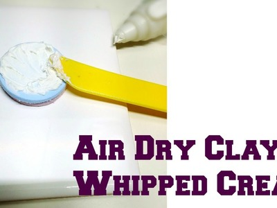 How to make whipped cream from air dry clay