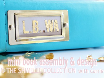(Part Three - Mini Book Design & Assembly) Scrapbook Process for Shimelle