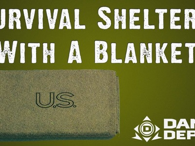 Survival Shelter with a Blanket