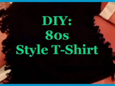 DIY: 80s Style T shirt