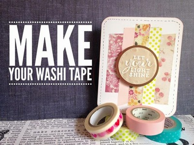 DIY Make Your Own Washi Tape