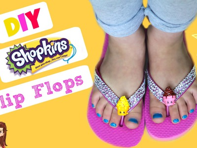 DIY Shopkins FLIP FLOPS!   Summer BFF Project! Any Extra Rare, Ultra Rare or Limited Edition Shopkin