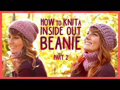 Knit an Inside Out Beanie  *PART 2* We Are Knitters Set