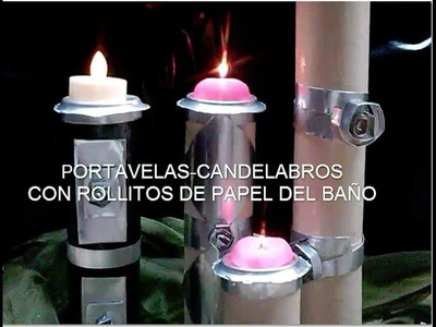 DIY Como hacer portavelas reciclando. Candleholders out of toilet paper rolls and cans