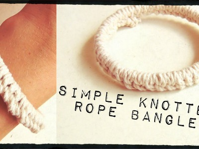 DIY Fashion ♥ Simple Knotted Rope Bangle