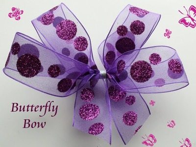 DIY: How To Make a Very Quick and Easy Butterfly Ribbon Bow