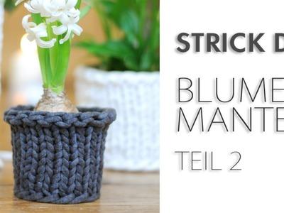 DIY Stricken Vasenmantel. Blumenübertopf TEIL 2
