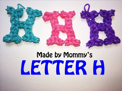 Letter H Charm Without the Rainbow Loom