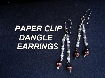 PAPER CLIP DANGLE EARRINGS, how to diy, jewelry making
