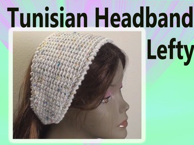 Crochet Tunisian Simple Stitch Headband - Left Hand Crochet Geek