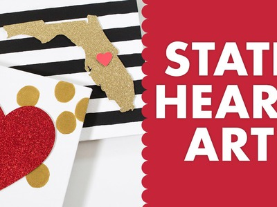 DIY Valentine's Day State Heart Art Tutorial