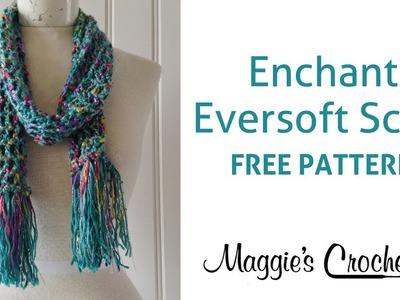 Enchant Eversoft Scarf - Learn Crochet with Maggie - Right Handed