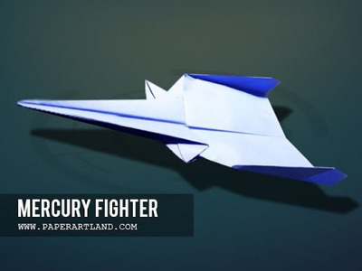 How to make a Paper Airplane - Best Paper Plane Ever | Mercury Fighter ( Tri Dang)