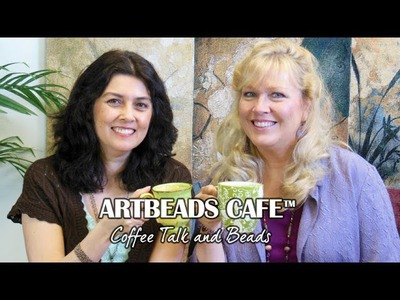Artbeads Cafe - Beautiful Buttons with Kristal Wick and Cynthia Kimura