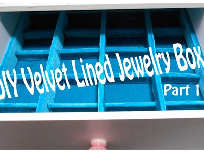 DIY Customized Jewelry Box (Part 1)