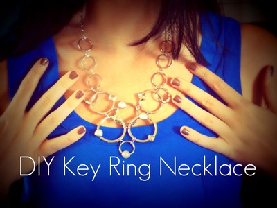 DIY PROJECTS: Key Ring Statement Necklace Tutorial