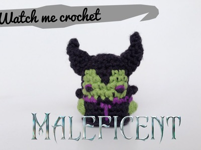 Maleficent - Watch me Crochet