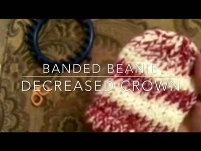 Part 2: Banded Beanie with Decreased Crown