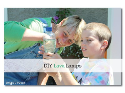 DIY Lava Lamps|Sophie's World