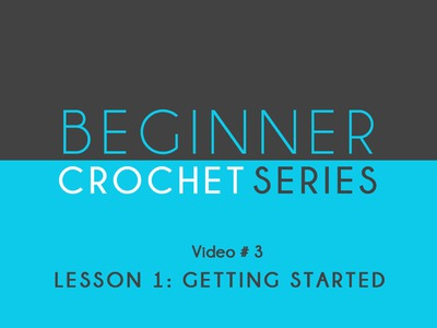How To Crochet: Beginner Crochet Series Lesson 1 Getting Started