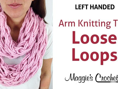 MAGGIE'S ARM KNITTING TIPS: Loose Stitches for Larger Afghan Projects - Left Handed