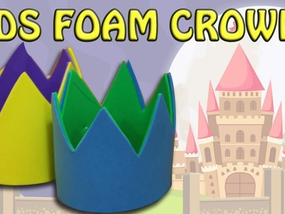How To Make Kids Foam Crowns