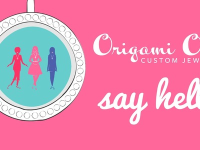 Say Hello: Join the Origami Owl Family