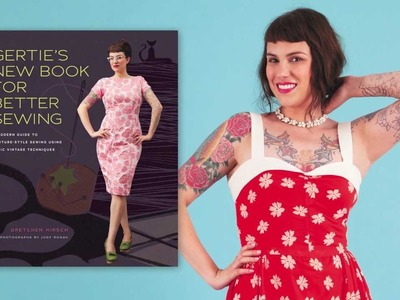 STC Craft presents: Gertie's New Book for Better Sewing