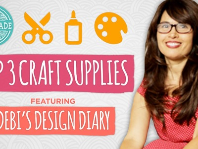 Top 3 Craft Supplies with Debi's Design Diary - Guest Week - HGTV Handmade