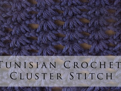 Tunisian Crochet Cluster Stitch