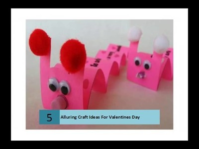 Alluring Craft Ideas For Valentines Day